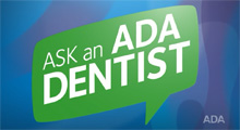 Ask an ADA Dentist