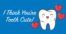 """Tooth Cute"" Valentine's Day Card"