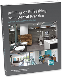 Image of Building or Refreshing Your Dental Practice — A Guide to Dental Office Design book