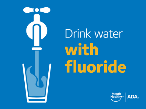 Drink water with fluoride